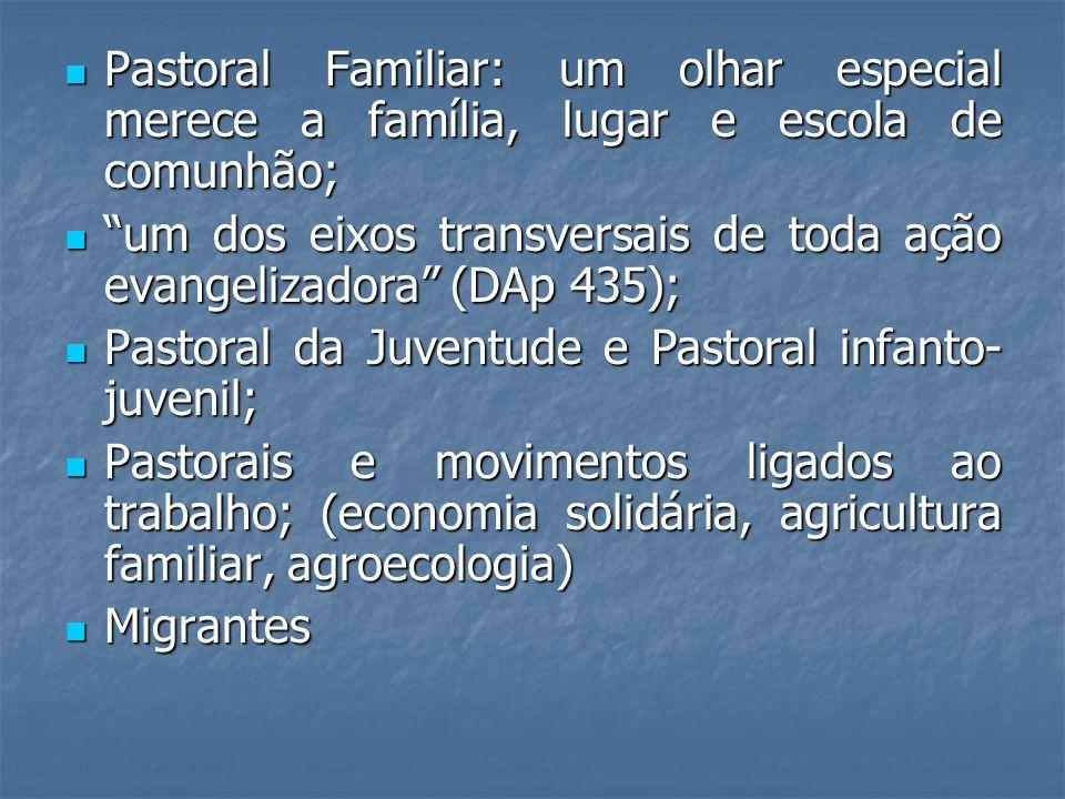 Pastoral Familiar: um olhar especial merece a família, lugar e escola de comunhão; Pastoral Familiar: um olhar especial merece a família, lugar e esco
