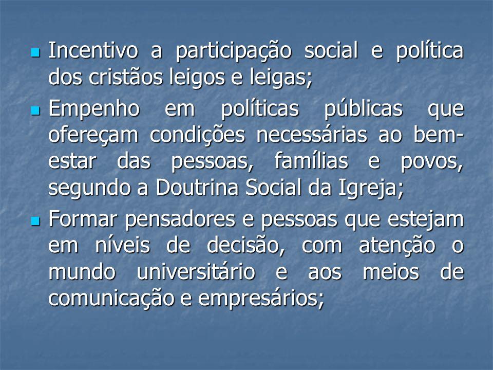 Incentivo a participação social e política dos cristãos leigos e leigas; Incentivo a participação social e política dos cristãos leigos e leigas; Empe