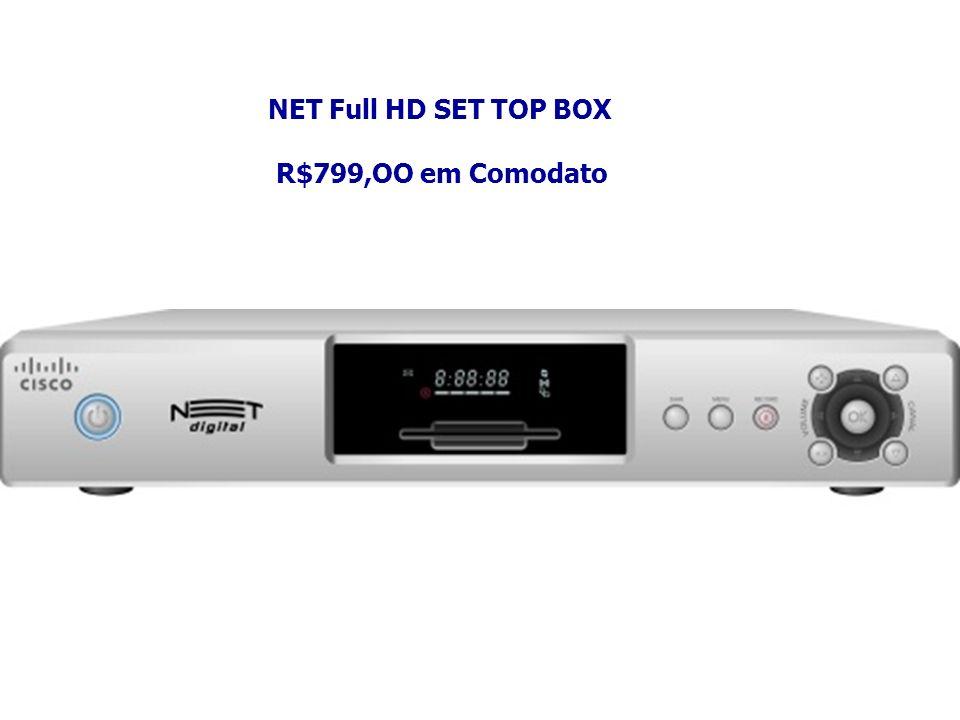 NET Full HD SET TOP BOX R$799,OO em Comodato