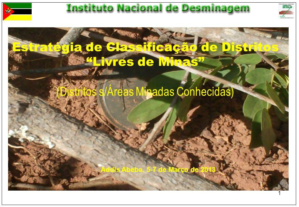 1 Addis Abeba, 5-7 de Março de 2013 Estratégia de Classificação de Distritos Livres de Minas (Distritos s/Áreas Minadas Conhecidas)