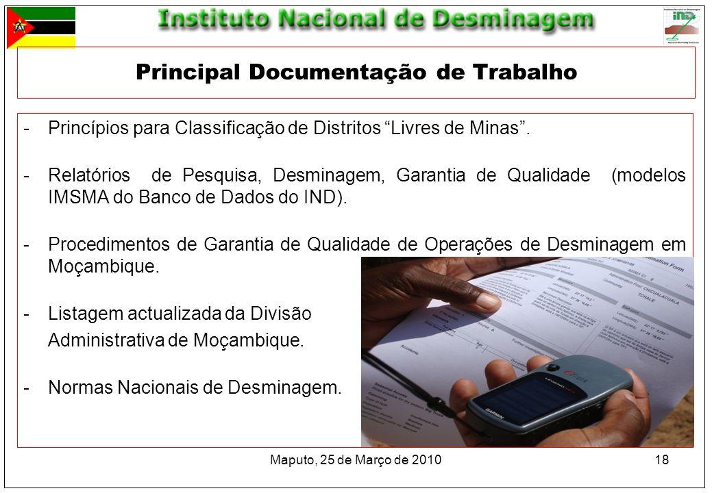 Maputo, 25 de Março de 201018 -Princípios para Classificação de Distritos Livres de Minas. -Relatórios de Pesquisa, Desminagem, Garantia de Qualidade