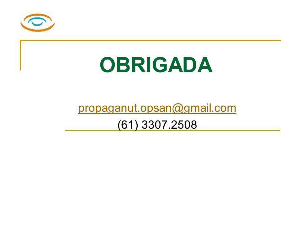 OBRIGADA propaganut.opsan@gmail.com (61) 3307.2508