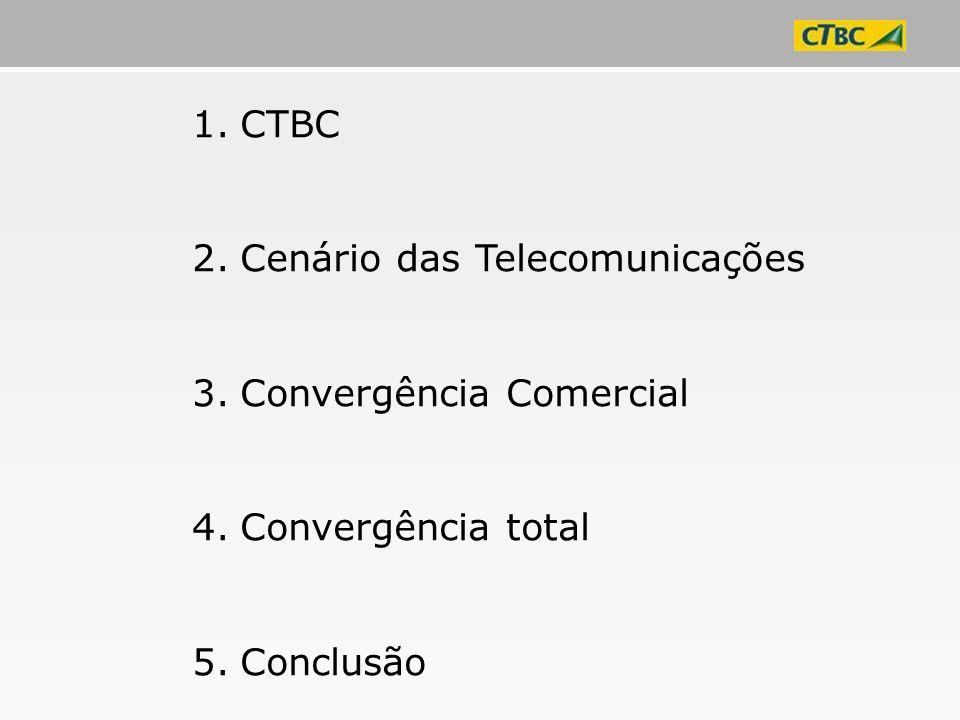 Este novo mundo convergente gera grandes benefícios para a CTBC...