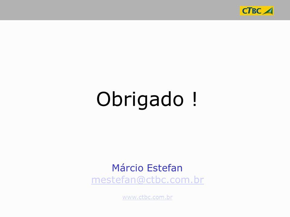 Obrigado ! Márcio Estefan mestefan@ctbc.com.br www.ctbc.com.br
