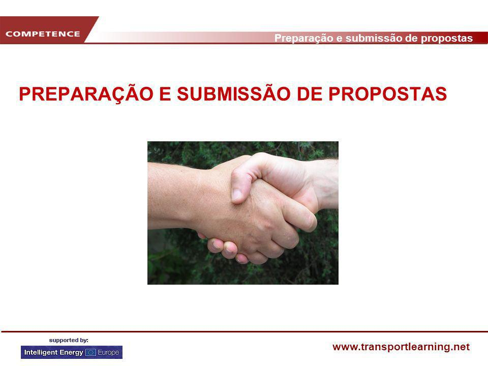 Preparação e submissão de propostas www.transportlearning.net 3 FASES Preparação e Submissão Negociações Trabalho no Projecto