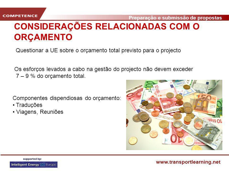 Preparação e submissão de propostas www.transportlearning.net CONSIDERAÇÕES RELACIONADAS COM O ORÇAMENTO Componentes dispendiosas do orçamento: Traduç