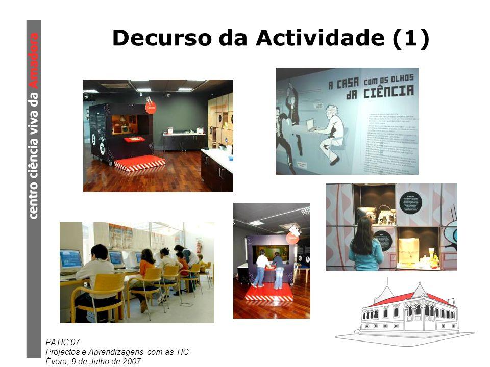 PATIC07 Projectos e Aprendizagens com as TIC Évora, 9 de Julho de 2007 Decurso da Actividade (1)