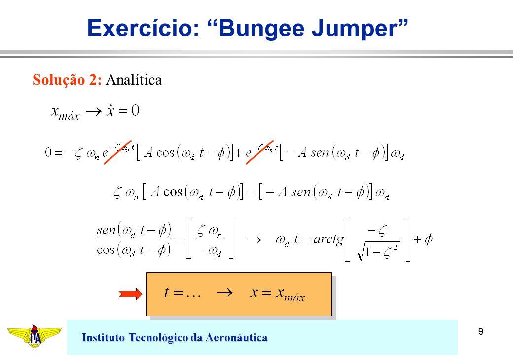 Instituto Tecnológico da Aeronáutica 9 Exercício: Bungee Jumper Solução 2: Analítica