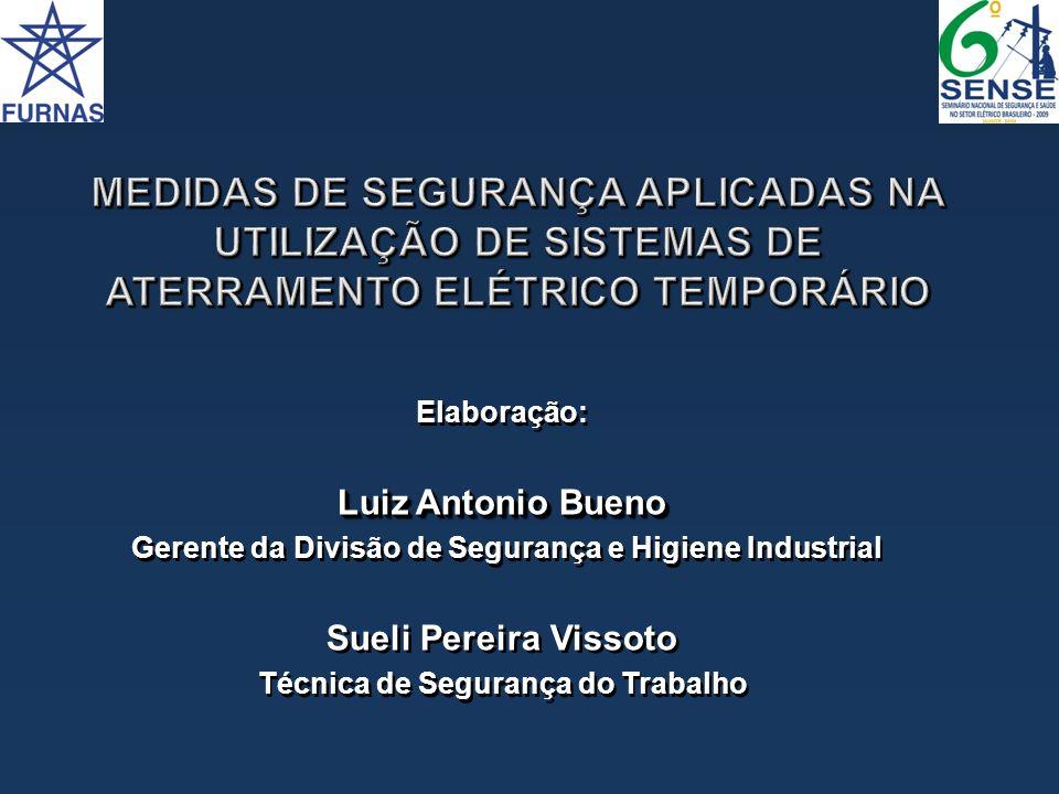 Elaboração: Luiz Antonio Bueno Gerente da Divisão de Segurança e Higiene Industrial Sueli Pereira Vissoto Técnica de Segurança do Trabalho Elaboração: