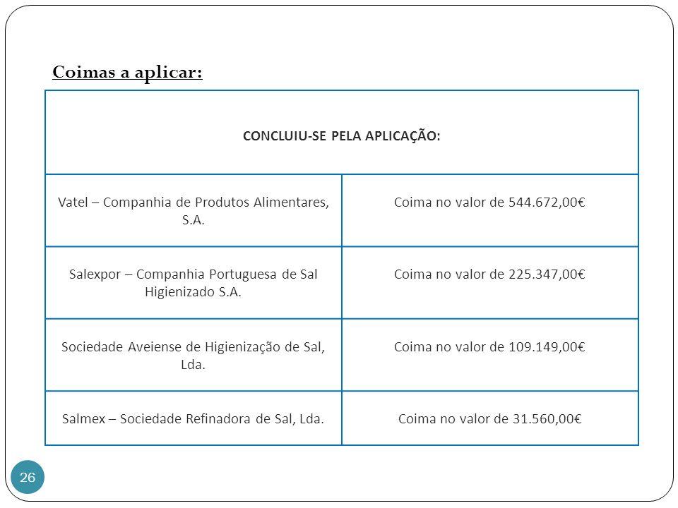 26 CONCLUIU-SE PELA APLICAÇÃO: Vatel – Companhia de Produtos Alimentares, S.A.
