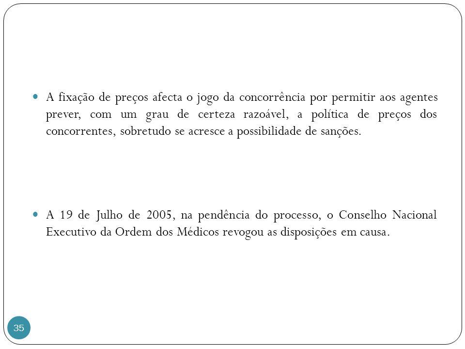 35 A fixação de preços afecta o jogo da concorrência por permitir aos agentes prever, com um grau de certeza razoável, a política de preços dos concorrentes, sobretudo se acresce a possibilidade de sanções.