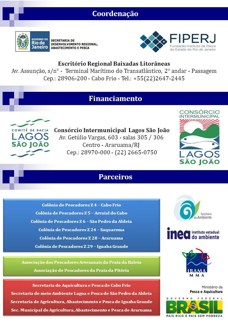 CoordenaçãoFinanciamentoParceiros Escritório Regional Baixadas Litorâneas Av. Assunção, s/n° - Terminal Marítimo do Transatlântico, 2° andar - Passage