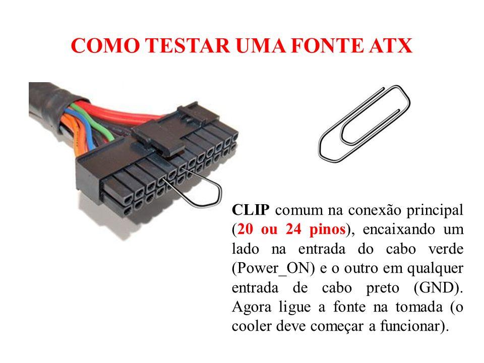 COMO TESTAR UMA FONTE ATX CLIP comum na conexão principal (20 ou 24 pinos), encaixando um lado na entrada do cabo verde (Power_ON) e o outro em qualqu