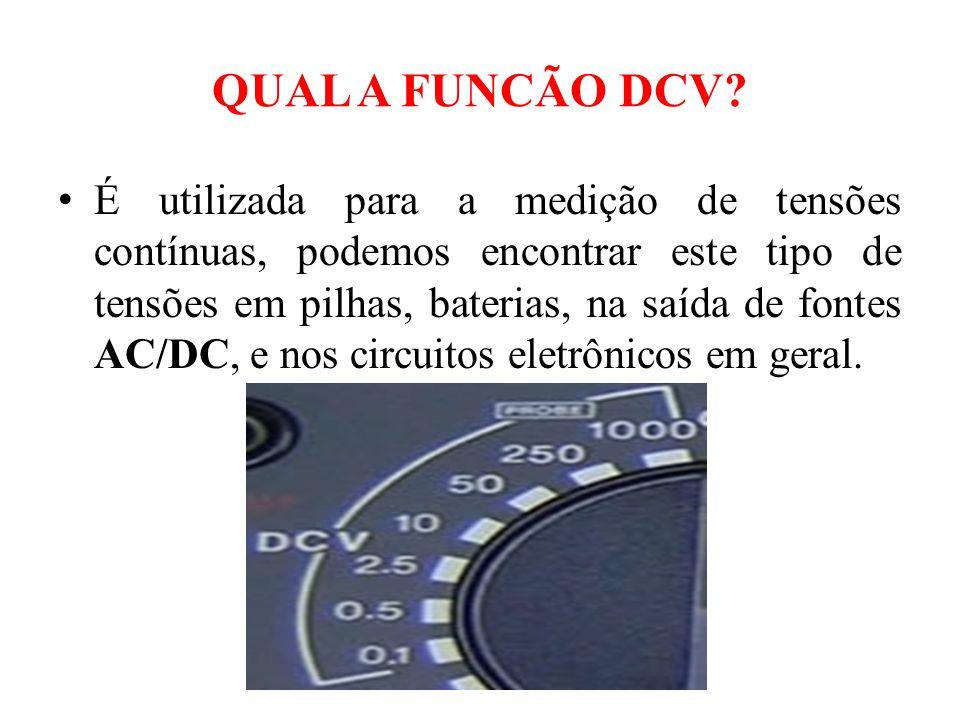QUAL A FUNCÃO DCmA.É utilizada para medições da corrente elétrica que percorre o circuito.