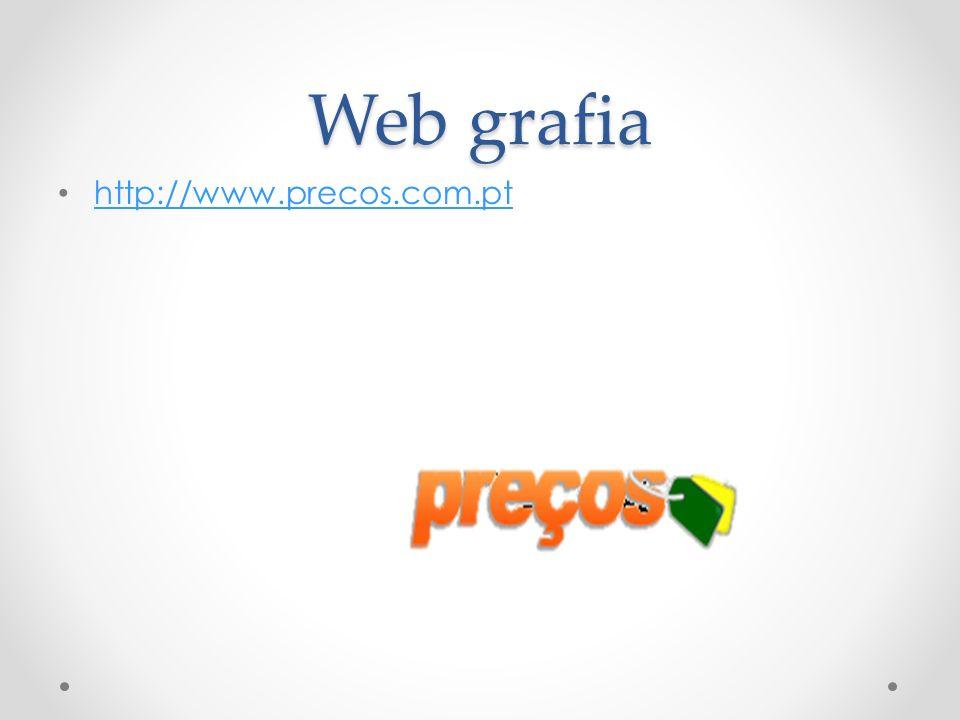 Web grafia http://www.precos.com.pt