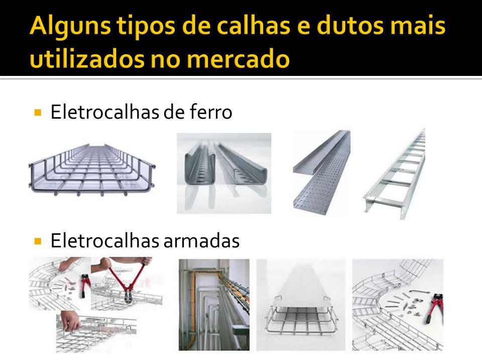Eletrocalhas de ferro Eletrocalhas armadas