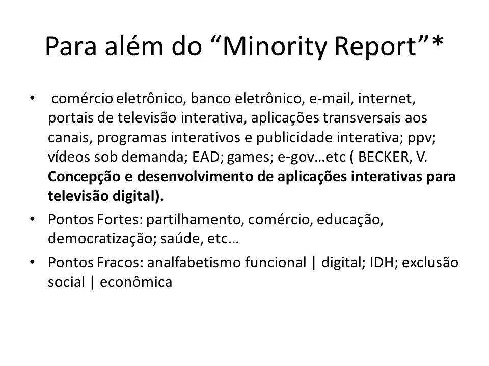 Para além do Minority Report* comércio eletrônico, banco eletrônico, e-mail, internet, portais de televisão interativa, aplicações transversais aos ca