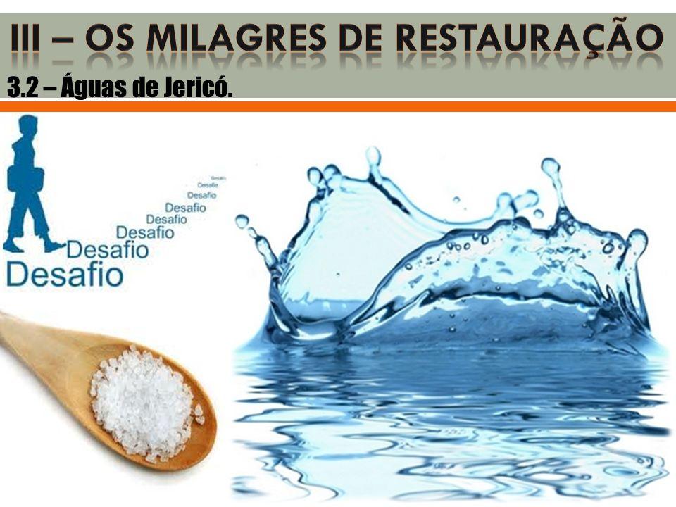 3.2 – Águas de Jericó.
