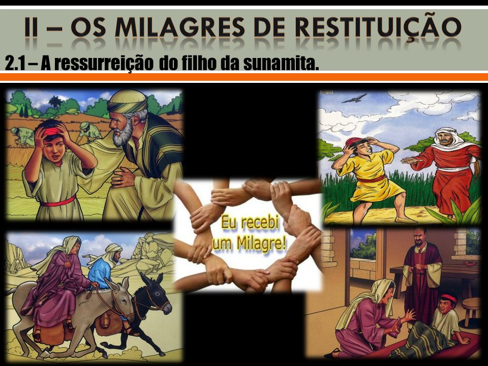 2.1 – A ressurreição do filho da sunamita.