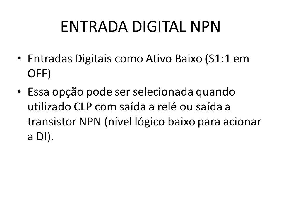 ENTRADA DIGITAL NPN Entradas Digitais como Ativo Baixo (S1:1 em OFF) Essa opção pode ser selecionada quando utilizado CLP com saída a relé ou saída a