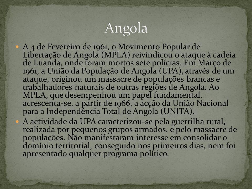 A 4 de Fevereiro de 1961, o Movimento Popular de Libertação de Angola (MPLA) reivindicou o ataque à cadeia de Luanda, onde foram mortos sete polícias.