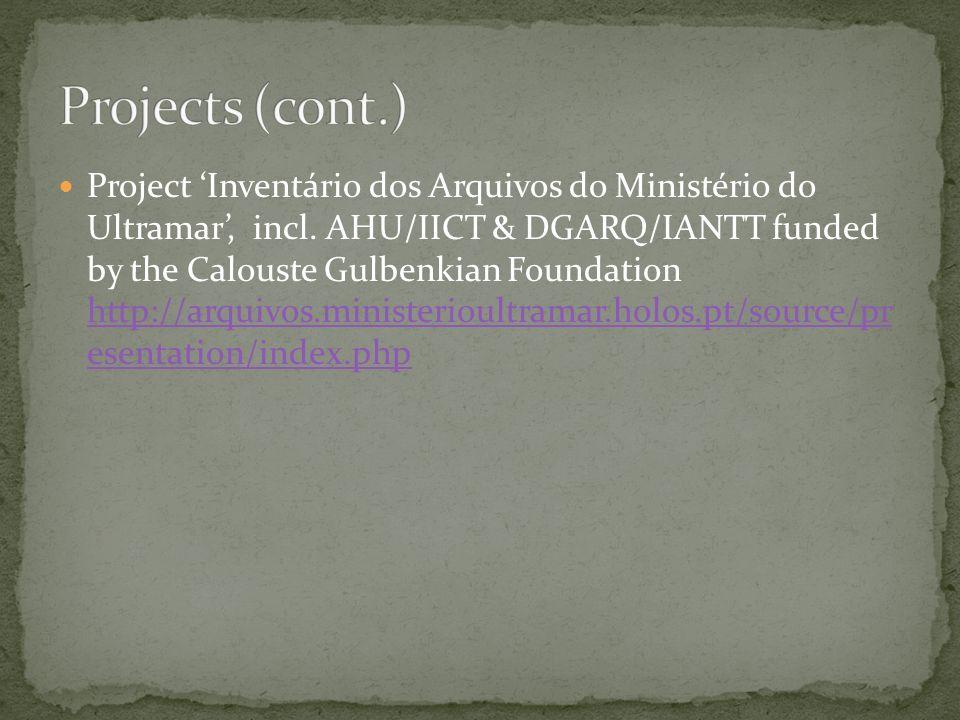 Project Inventário dos Arquivos do Ministério do Ultramar, incl. AHU/IICT & DGARQ/IANTT funded by the Calouste Gulbenkian Foundation http://arquivos.m