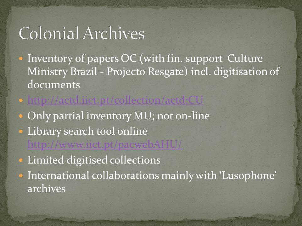 Arquivo Histórico Nacional (Cape Verde) » 1988 (Ministry of Culture) http://www.ahn.cv/ 6 kms of documentation Main focus: Colonial Administration 17-20 C – incl.