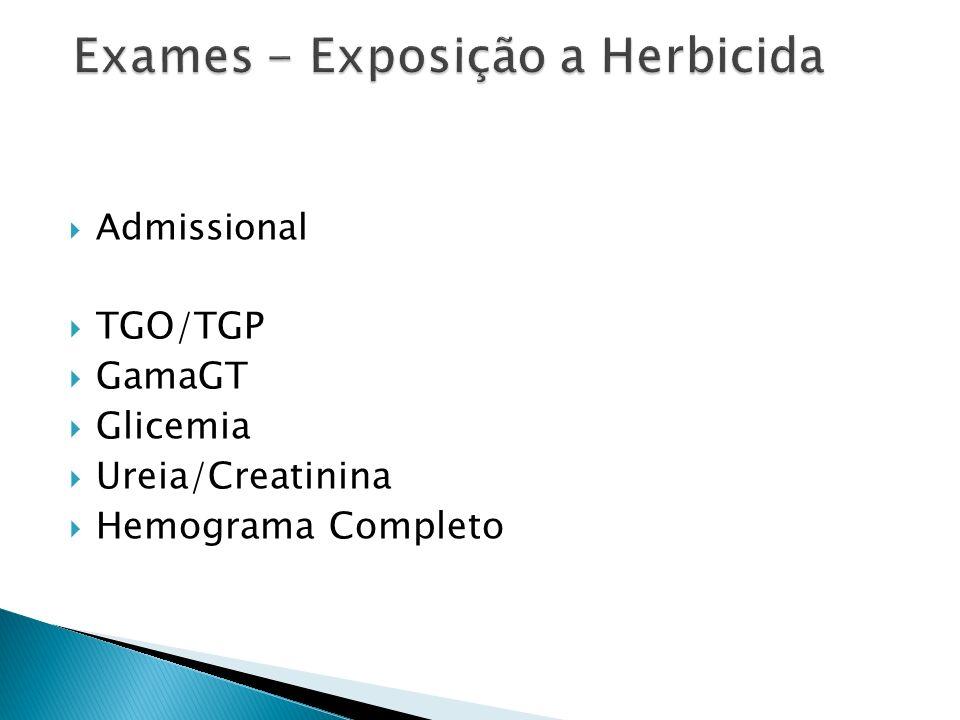 Admissional TGO/TGP GamaGT Glicemia Ureia/Creatinina Hemograma Completo