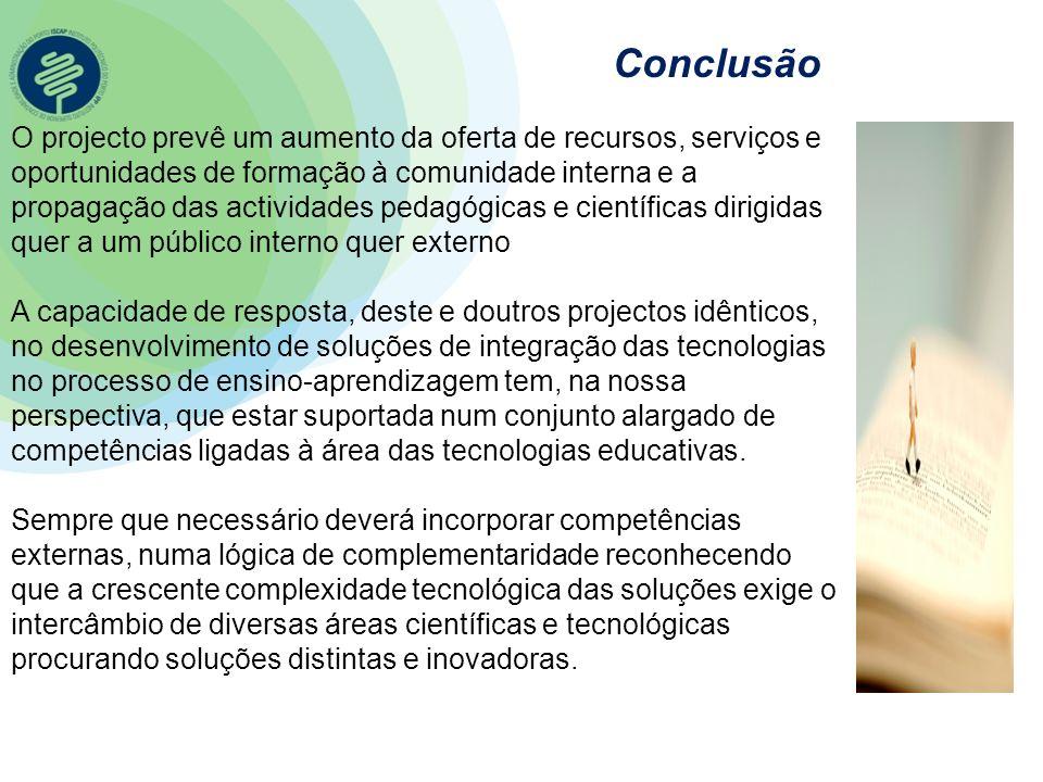 Conclusão O projecto prevê um aumento da oferta de recursos, serviços e oportunidades de formação à comunidade interna e a propagação das actividades