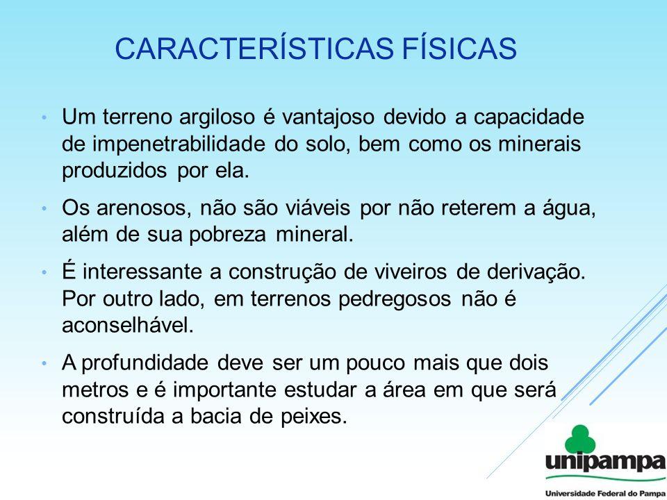 CARACTERÍSTICAS FÍSICAS Um terreno argiloso é vantajoso devido a capacidade de impenetrabilidade do solo, bem como os minerais produzidos por ela. Os