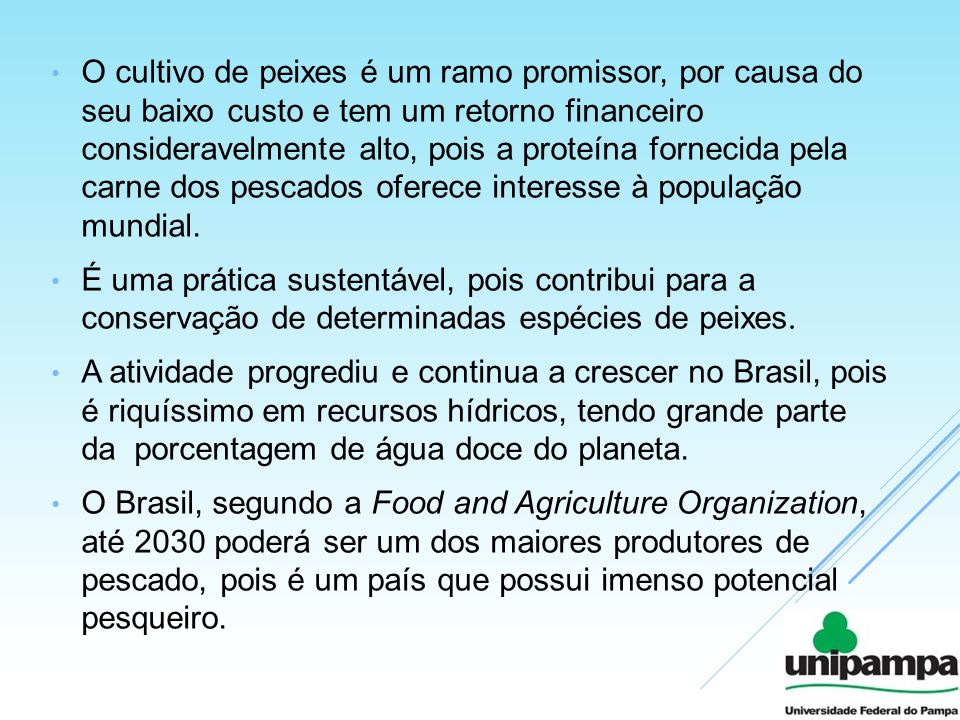 Nesta tabela, observa-se que ocorre uma concentração do número de piscicultores na região Sul, com 70,7% do total brasileiro.