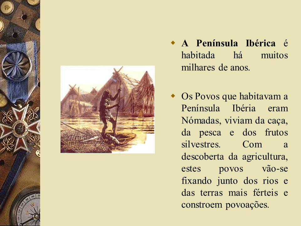 A Península Ibérica é habitada há muitos milhares de anos.