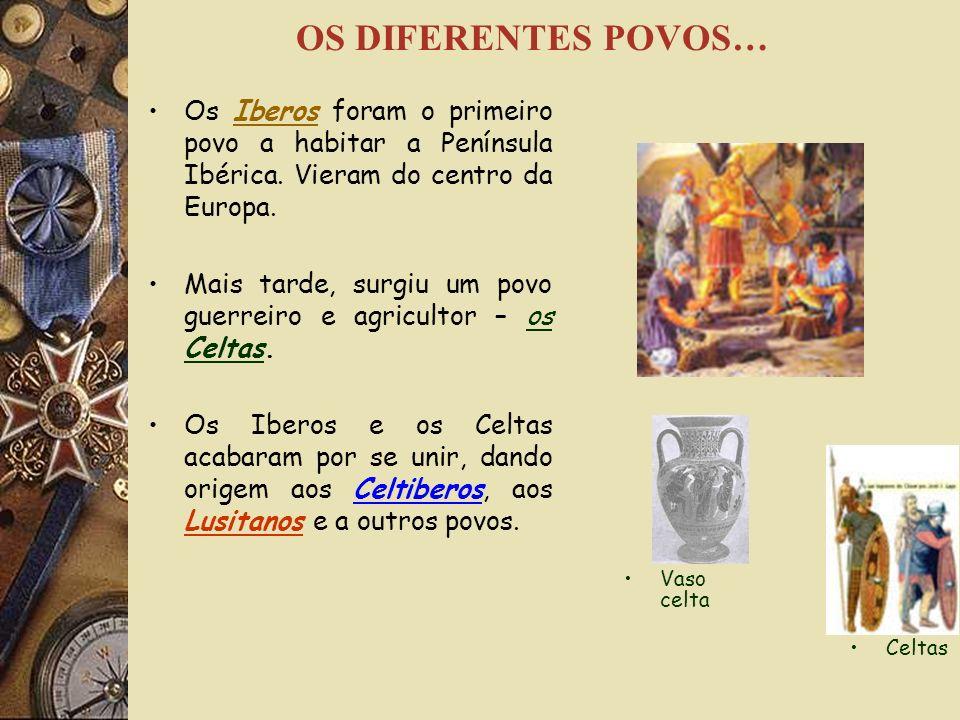 Os Iberos foram o primeiro povo a habitar a Península Ibérica.