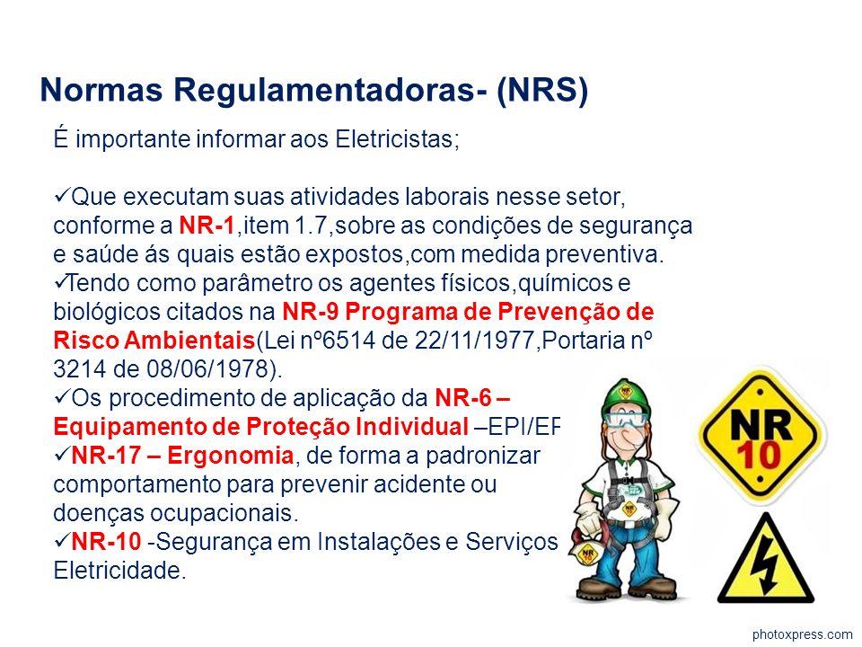 photoxpress.com Normas Regulamentadoras- (NRS) É importante informar aos Eletricistas; Que executam suas atividades laborais nesse setor, conforme a N