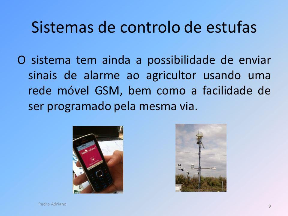 Sistemas de controlo de estufas O sistema tem ainda a possibilidade de enviar sinais de alarme ao agricultor usando uma rede móvel GSM, bem como a facilidade de ser programado pela mesma via.
