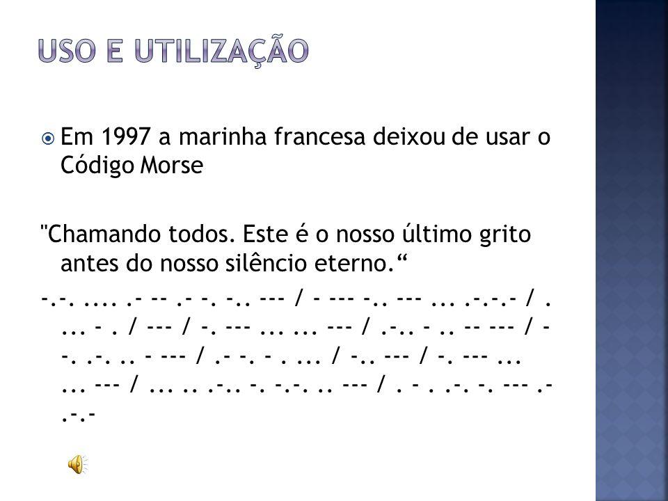 Em 1997 a marinha francesa deixou de usar o Código Morse