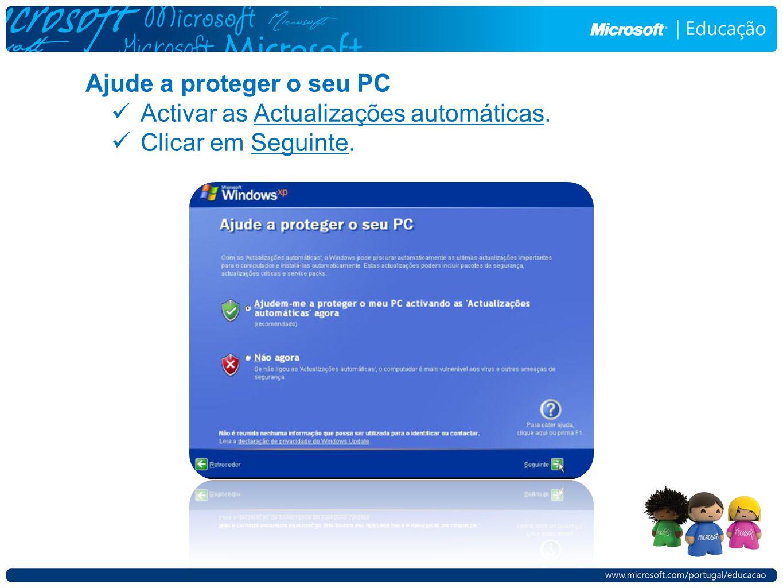 Ajude a proteger o seu PC Activar as Actualizações automáticas. Clicar em Seguinte.