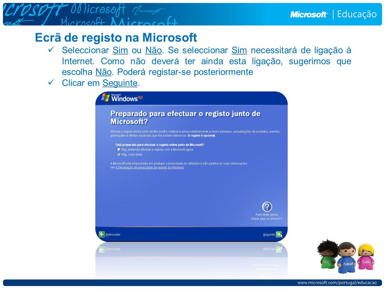 Ecrã de registo na Microsoft Seleccionar Sim ou Não. Se seleccionar Sim necessitará de ligação à Internet. Como não deverá ter ainda esta ligação, sug