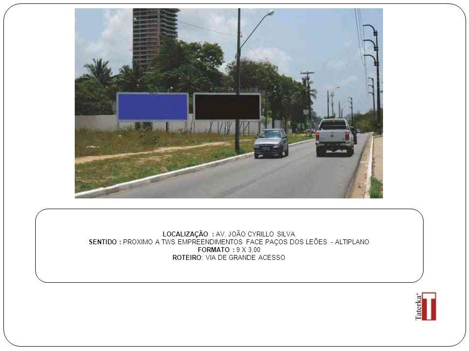 LOCALIZAÇÃO : RUA FRANCISCO CARNEIRO ARAÚJO SENTIDO : FACE CENTRO - CABO BRANCO FORMATO : 9 X 3,00 ROTEIRO: VIA DE GRANDE ACESSO