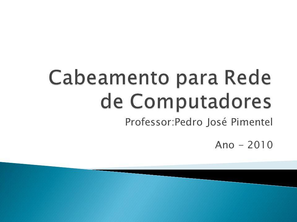 Professor:Pedro José Pimentel Ano - 2010