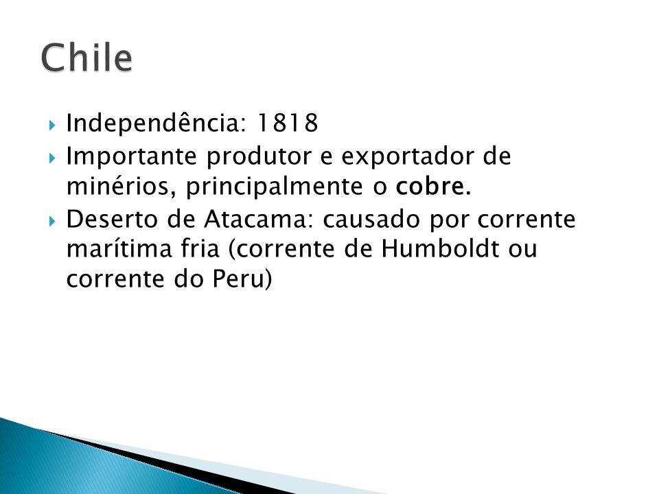 Independência: 1818 Importante produtor e exportador de minérios, principalmente o cobre.