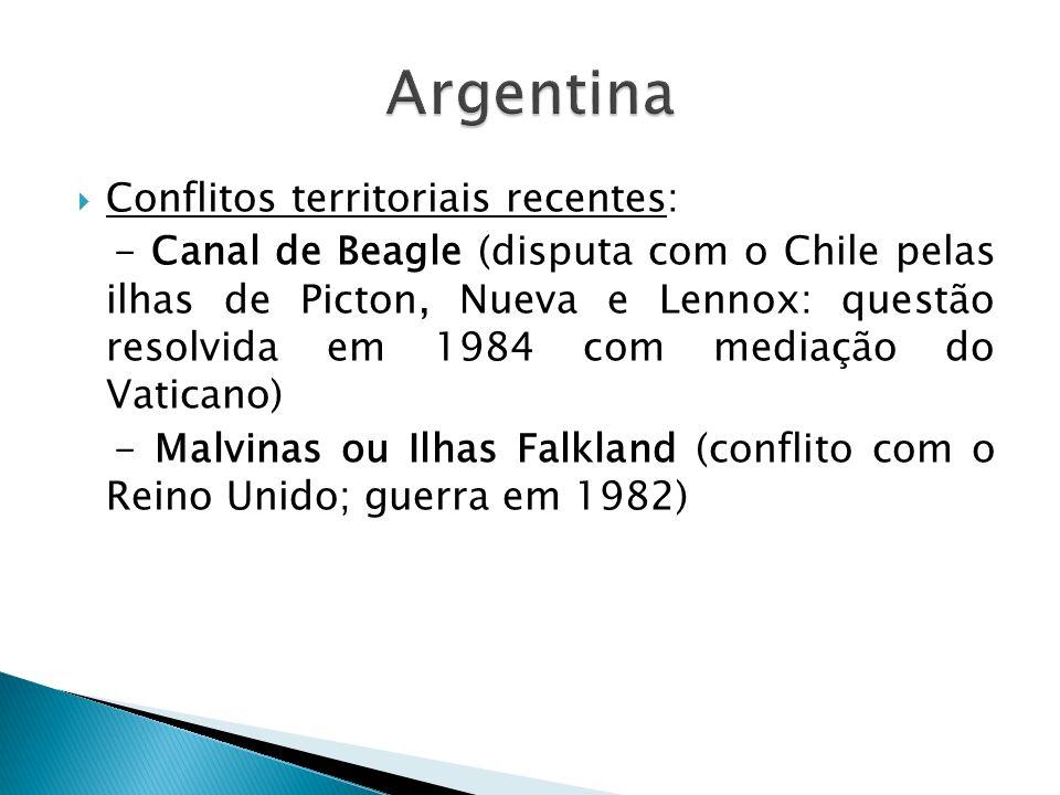 Conflitos territoriais recentes: - Canal de Beagle (disputa com o Chile pelas ilhas de Picton, Nueva e Lennox: questão resolvida em 1984 com mediação do Vaticano) - Malvinas ou Ilhas Falkland (conflito com o Reino Unido; guerra em 1982)