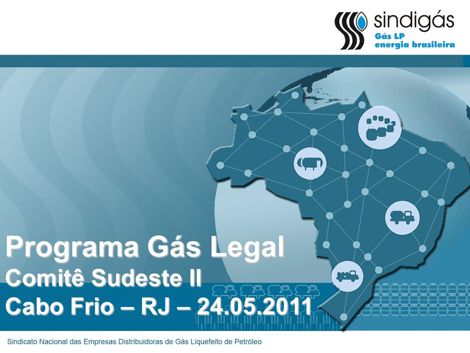 Programa Gás Legal Comitê Sudeste II Cabo Frio – RJ – 24.05.2011