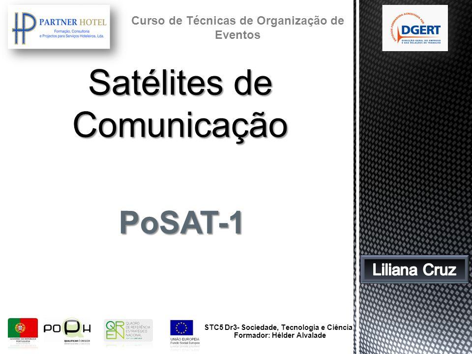 PoSAT-1 STC5 Dr3- Sociedade, Tecnologia e Ciência Formador: Hélder Alvalade Curso de Técnicas de Organização de Eventos