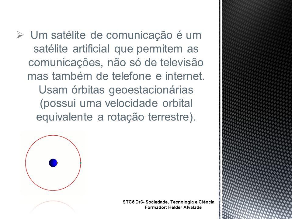 Um satélite de comunicação é um satélite artificial que permitem as comunicações, não só de televisão mas também de telefone e internet.
