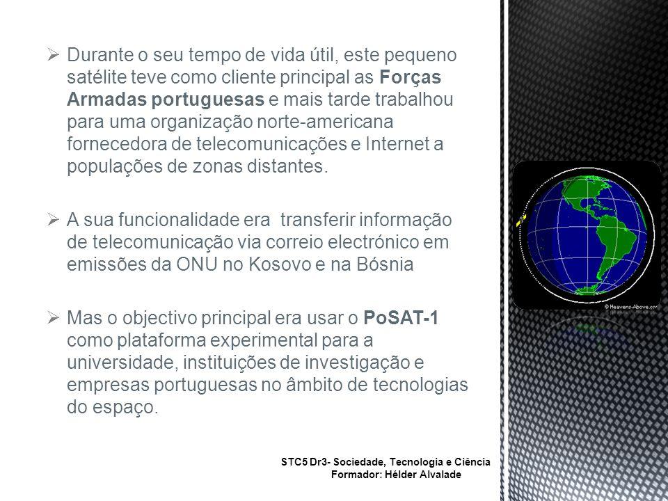 Durante o seu tempo de vida útil, este pequeno satélite teve como cliente principal as Forças Armadas portuguesas e mais tarde trabalhou para uma organização norte-americana fornecedora de telecomunicações e Internet a populações de zonas distantes.