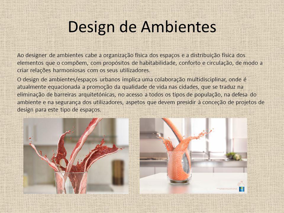Design de Ambientes Ao designer de ambientes cabe a organização física dos espaços e a distribuição física dos elementos que o compõem, com propósitos de habitabilidade, conforto e circulação, de modo a criar relações harmoniosas com os seus utilizadores.