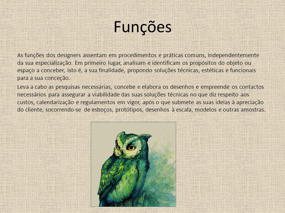 Funções As funções dos designers assentam em procedimentos e práticas comuns, independentemente da sua especialização.