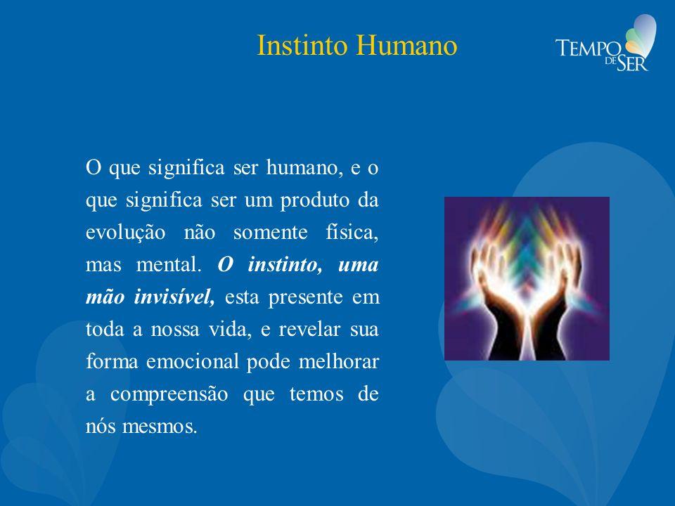 Instinto Humano O que significa ser humano, e o que significa ser um produto da evolução não somente física, mas mental. O instinto, uma mão invisível