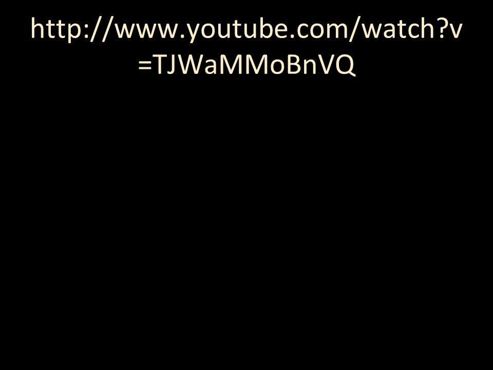 http://www.youtube.com/watch?v =TJWaMMoBnVQ